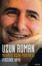 Uzun Roman / <b>Mehmet Uzun</b> Portresi - uzunromanferzandekaya